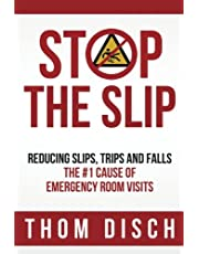 Stop the Slip: Reducing Slips, Trips and Falls