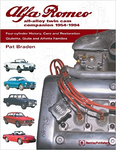 Pat Braden - Alfa Romeo All-alloy Twin Cam Companion: 1954-1994: Four Cylinder History, Care And Restoration: Giulietta, Giulia And Alfetta Families
