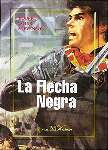 LA FLECHA NEGRA (Infantil-Juvenil): Amazon.es: ROBERT LOUIS STEVENSON: Libros