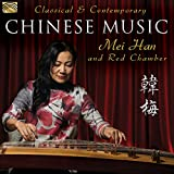 Classical  and  Contemporary Chinese Mus