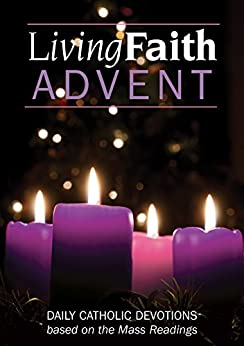 living faith advent 2015 daily catholic devotions based. Black Bedroom Furniture Sets. Home Design Ideas