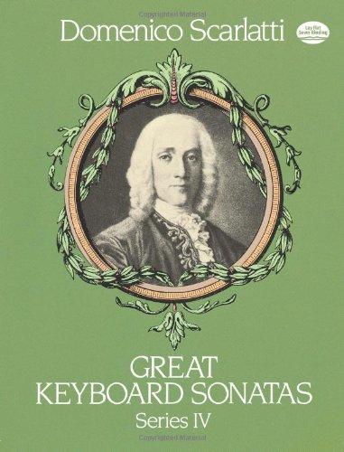 Keyboard Sonatas (Great Keyboard Sonatas, Series IV (Dover Music for Piano))
