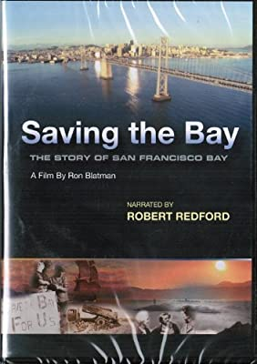 Saving the Bay: The Story of the San Francisco Bay