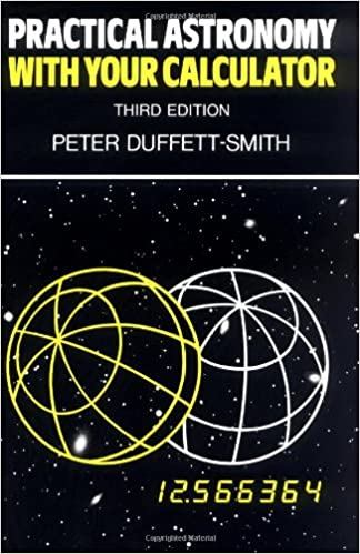 Practical Astronomy with your Calculator: Peter Duffett-Smith