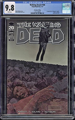 Walking Dead #100 CGC 9.8 WP 1st app Negan Lucille Chromium Variant Cover