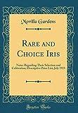 Amazon / Forgotten Books: Rare and Choice Iris Notes Regarding Their Selection and Cultivation Descriptive Price List July 1923 Classic Reprint (Movilla Gardens)