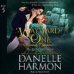 The Wayward One: The de Montforte Brothers, Book 5 | Danelle Harmon