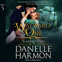 The Wayward One: The de Montforte Brothers, Book 5 Audiobook by Danelle Harmon Narrated by Wayne Farrell