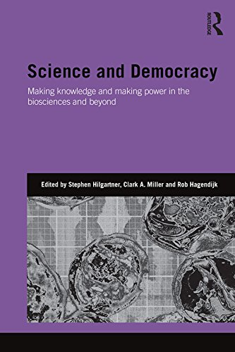 Science and Democracy: Making Knowledge and Making Power in the Biosciences and Beyond (Genetics and Society) Pdf
