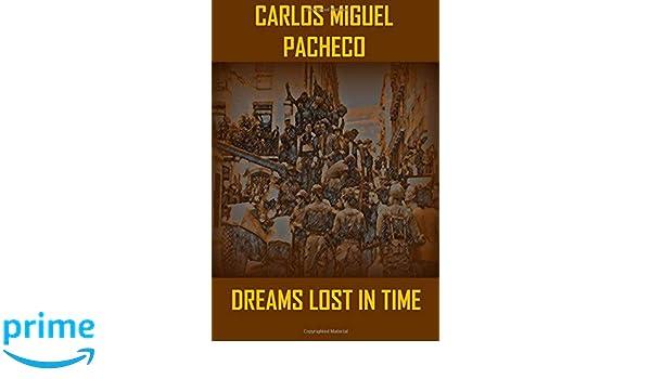 Dreams Lost in Time: Carlos Miguel Pacheco: 9789995976279