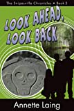Look Ahead, Look Back (The Snipesville Chronicles Book 3)