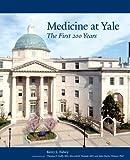 Medicine at Yale, Kerry Falvey and Richard Belitsky, 030016730X