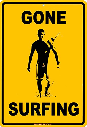 Gone Surfing Surf Sign (Gone Surfing Tin Sign 12 x 18in)
