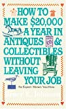 How to Make $20,000 a Year in Antiques and Collectibles Without Leaving Your Job, Bruce E. Johnson, 0345346246
