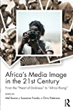 img - for Africa's Media Image in the 21st Century: From the