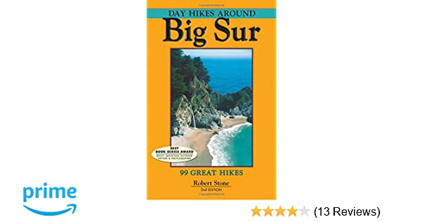 Day Hikes Around Big Sur 99 Great Hikes Robert Stone