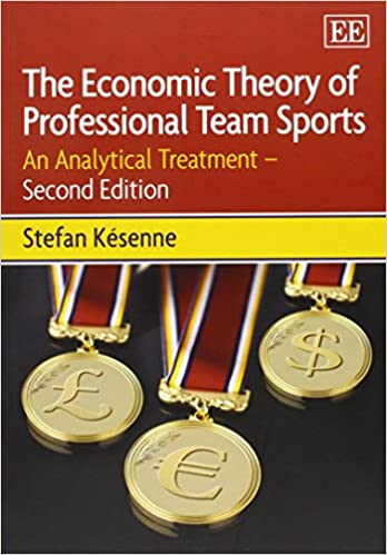 The Economic Theory of Professional Team Sports: An Analytical Treatment - Second Edition