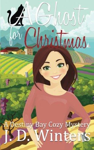 A Ghost For Christmas: A Destiny Bay Cozy Mystery (Destiny Bay Cozy Mysteries) (Volume 1) (1 Ghost)