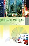 Feeling Asian Modernities: Transnational