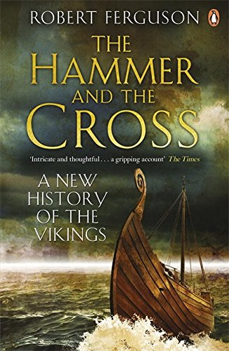 (Hammer and the Cross: A New History Of The Vikings)