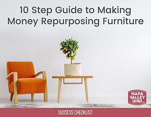 10 Step Guide to Making Money Repurposing Furniture: Success Checklist