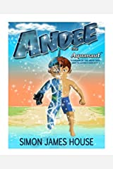 Andee The Aquanaut: Guardian of the Great Seas (Andee The Aquanaut series) Paperback