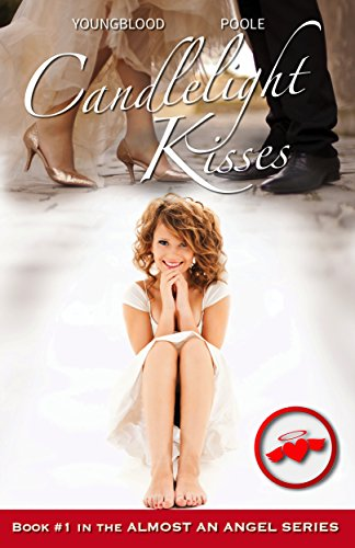 Candlelight Kisses (Almost an Angel Book 1) by [Youngblood, Jennifer, Poole, Sandra]