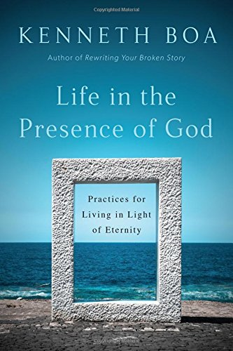 Life in the Presence of God: Practices for Living in Light of Eternity PDF