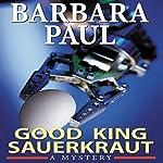 Good King Sauerkraut: Marian Larch, Book 3 | Barbara Paul