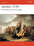 img - for Quebec 1759: The battle that won Canada (Campaign) book / textbook / text book