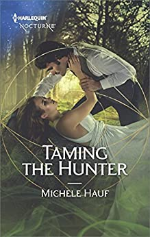 Taming the Hunter (The Decadent Dames) by [Hauf, Michele]