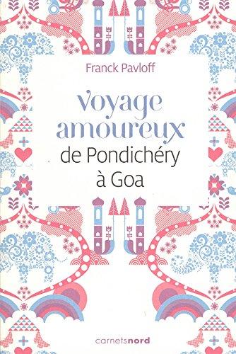 Voyage amoureux de Pondichéry à Goa