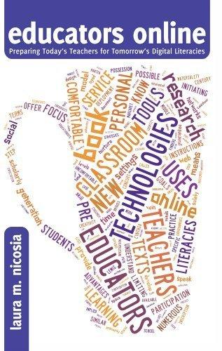 educators online: Preparing Todays Teachers for Tomorrows Digital Literacies (New Literacies and Digital Epistemologies) (English and English Edition) 1st edition by Nicosia, Laura M. (2013) Paperback