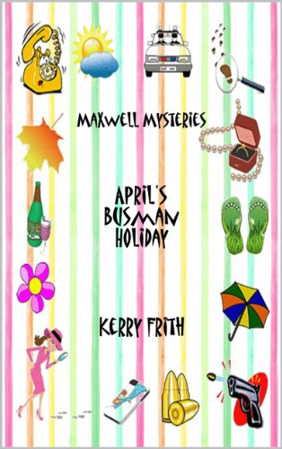 Aprils Busman Holiday Maxwell Mysteries Book 1 Kindle Edition