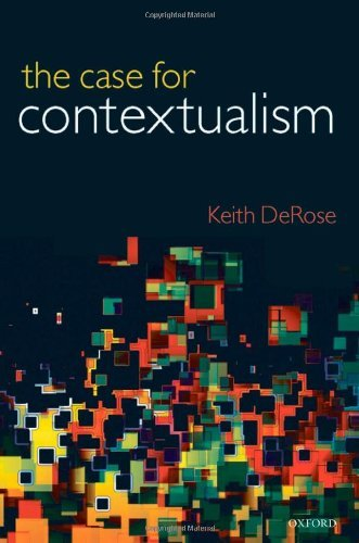 By Keith DeRose - The Case for Contextualism: Knowledge, Skepticism, and Context, Vol. 1 pdf epub