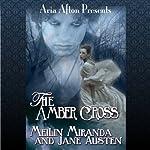 The Amber Cross | MeiLin Miranda,Jane Austen