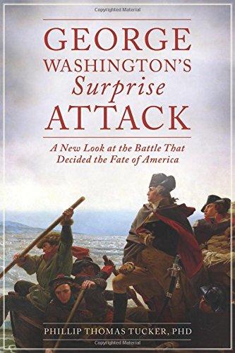 george-washingtons-surprise-attack-a-new-look-at-the-battle-that-decided-the-fate-of-america