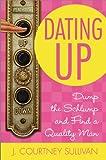Dating Up, J. Courtney Sullivan, 0446697605