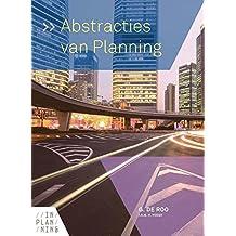 Abstracties van Planning: over processen en modellen ter beïnvloeding van de fysieke leefomgeving