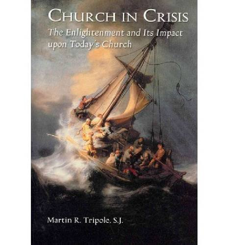 Church in Crisis: The Enlightenment and It's Impact upon Today's Church PDF