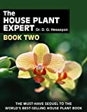The House Plant Expert Book Two: The Must-Have Sequel to the World's Bestselling House Plant Book