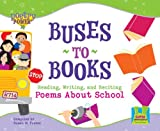 Buses to Books: Reading, Writing and Reciting Poems about School