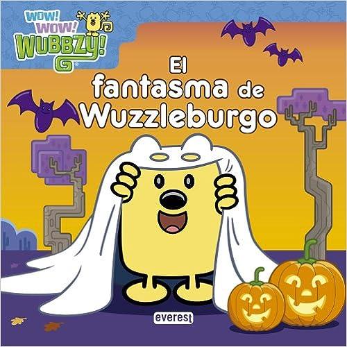 Wow! Wow! Wubbzy! El Fantasma De Wuzzleburgo (Libros de