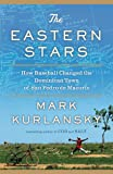 The Eastern Stars, Mark Kurlansky, 1594487502