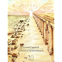 Lungo la via di Damasco (Italian Edition)
