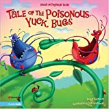 Tale of the Poisonous Yuck Bugs, Aaron Reynolds, 0310709555