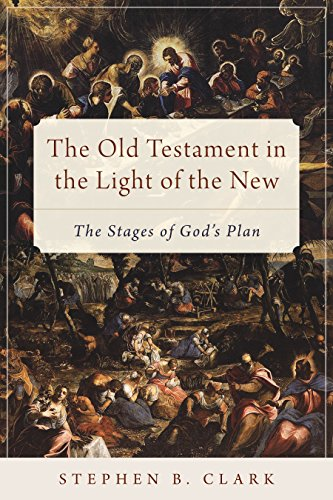 (The Old Testament in the Light of the New: The Stages of God's Plan)