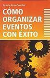 img - for Como organizar eventos con exito (Tematica Empresarial) (Spanish Edition) by Rosario Jijena Sanchez (2009-03-15) book / textbook / text book