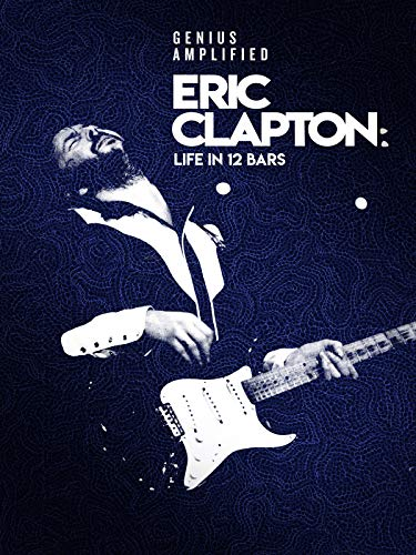 Eric Clapton - Life In 12 Bars (Eric Rocks)