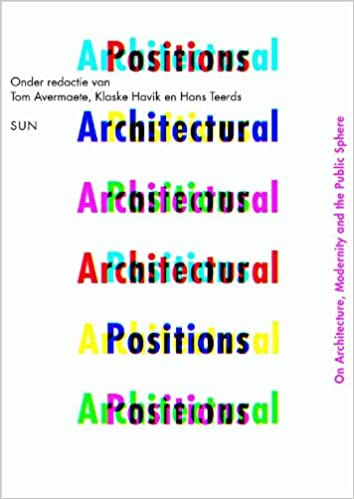 Architectural Positions: On Architecture, Modernity and the Public Sphere